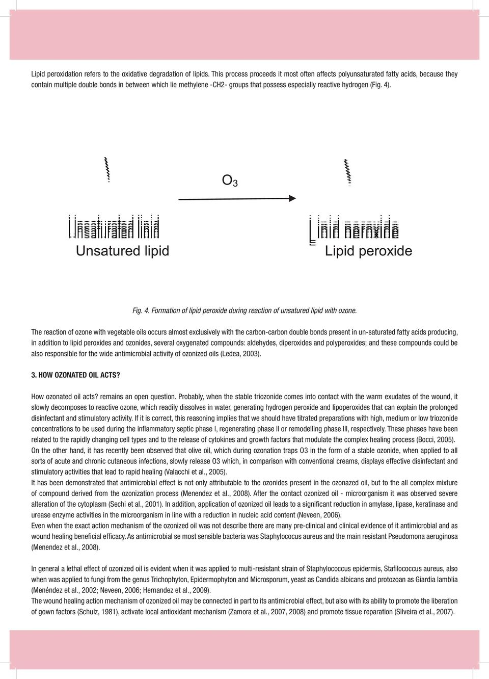 hydrogen (Fig. 4). Fig. 4. Formation of lipid peroxide during reaction of unsatured lipid with ozone.