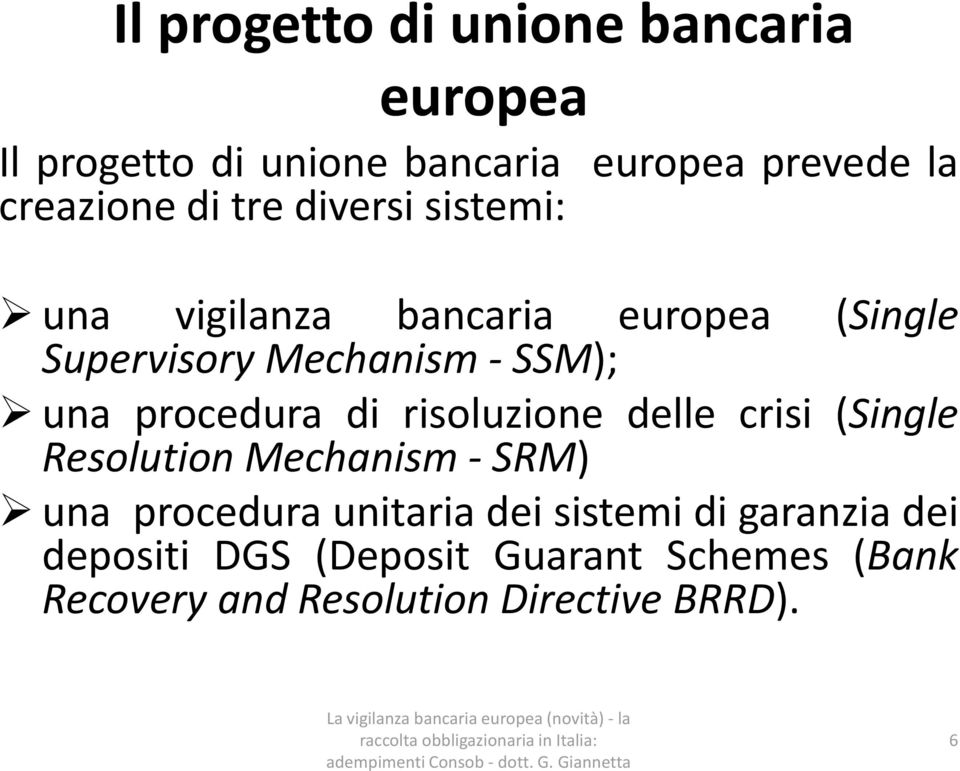 procedura di risoluzione delle crisi (Single Resolution Mechanism - SRM) una procedura unitaria dei