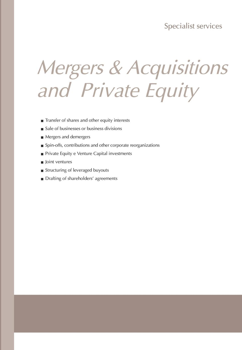 Spin-offs, contributions and other corporate reorganizations n Private Equity e Venture