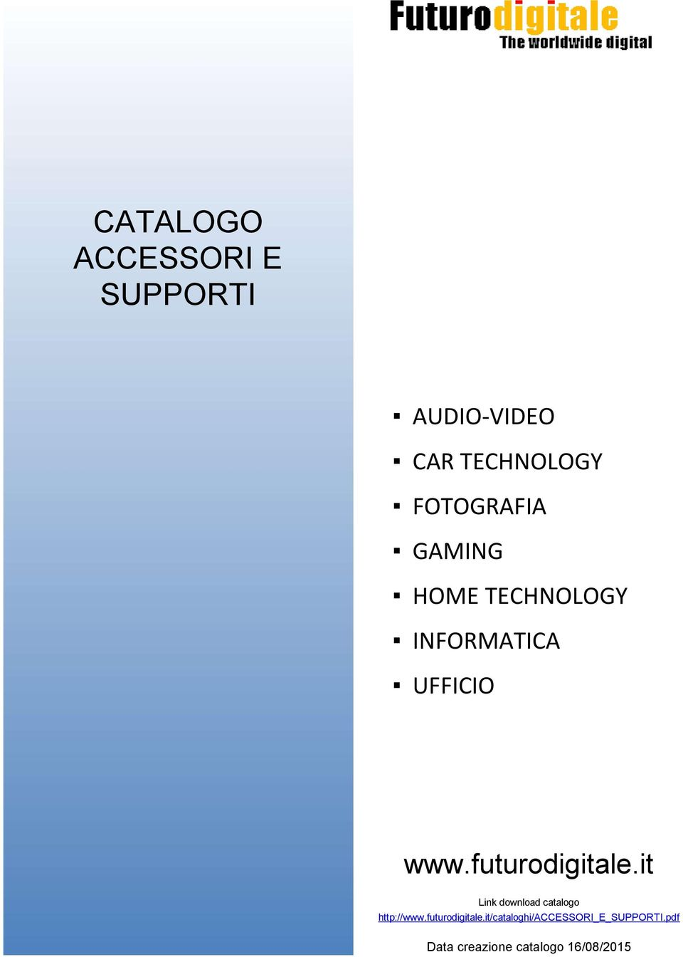 futurodigitale.it Link download catalogo http://www.