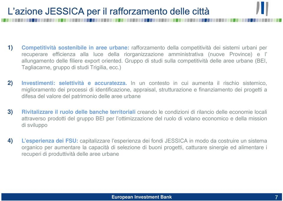 ) 2) Investimenti: selettività e accuratezza.