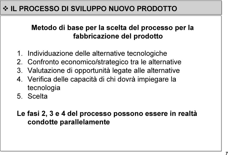 Confronto economico/strategico tra le alternative 3.