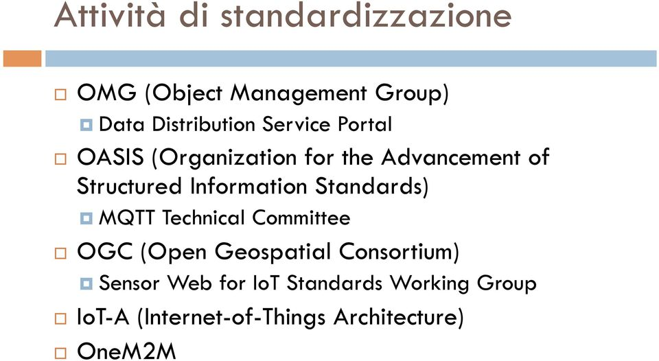 OASIS (Organization for the Advancement of Structured Information Standards)!