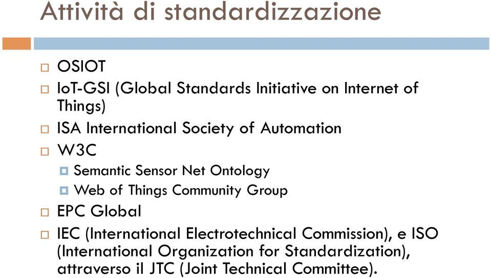 ISA International Society of Automation! W3C! Semantic Sensor Net Ontology!