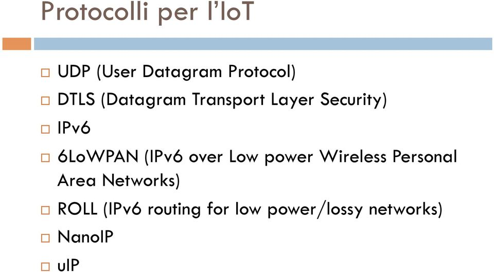 6LoWPAN (IPv6 over Low power Wireless Personal Area