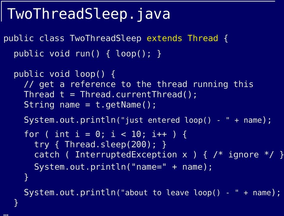 to the thread running this Thread t = Thread.currentThread(); String name = t.getname(); System.out.