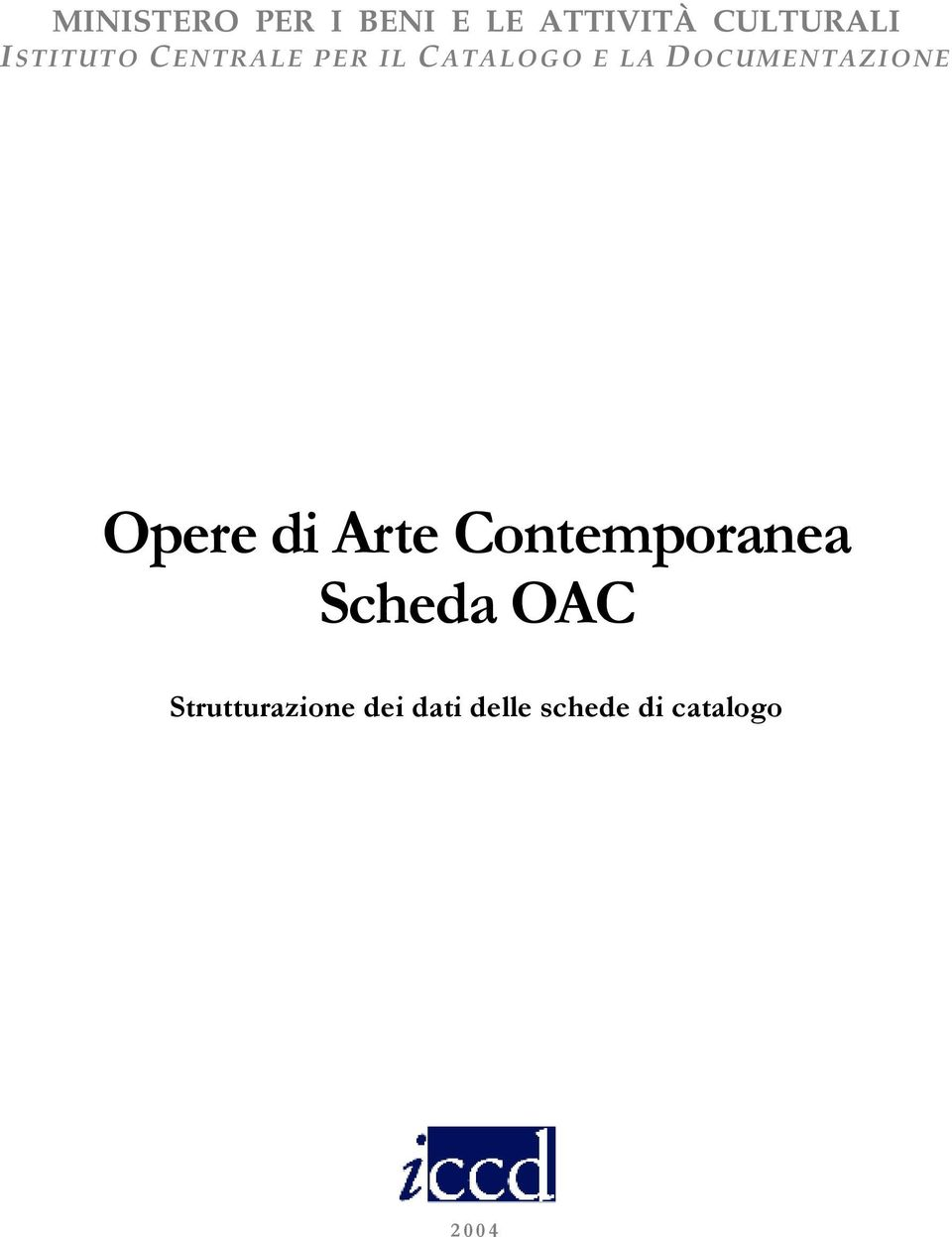 DOCUMENTAZIONE Opere di Arte Contemporanea