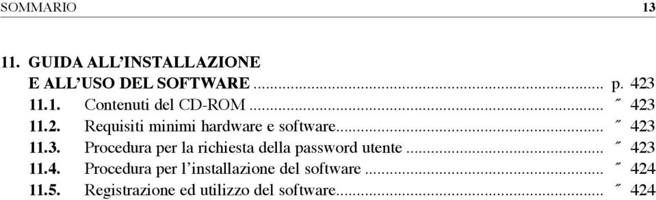.. 423 11.4. Procedura per l installazione del software... 424 11.5.