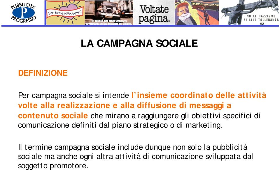 specifici di comunicazione definiti dal piano strategico o di marketing.
