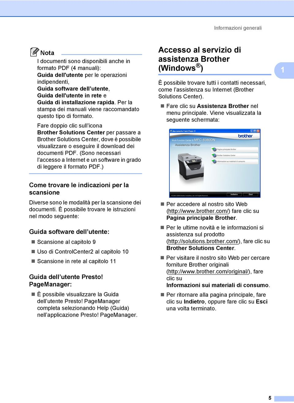 Fare doppio clic sull icona Brother Solutions Center per passare a Brother Solutions Center, dove è possibile visualizzare o eseguire il download dei documenti PDF.