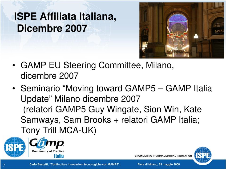 Update Milano dicembre 2007 (relatori GAMP5 Guy Wingate, Sion Win,