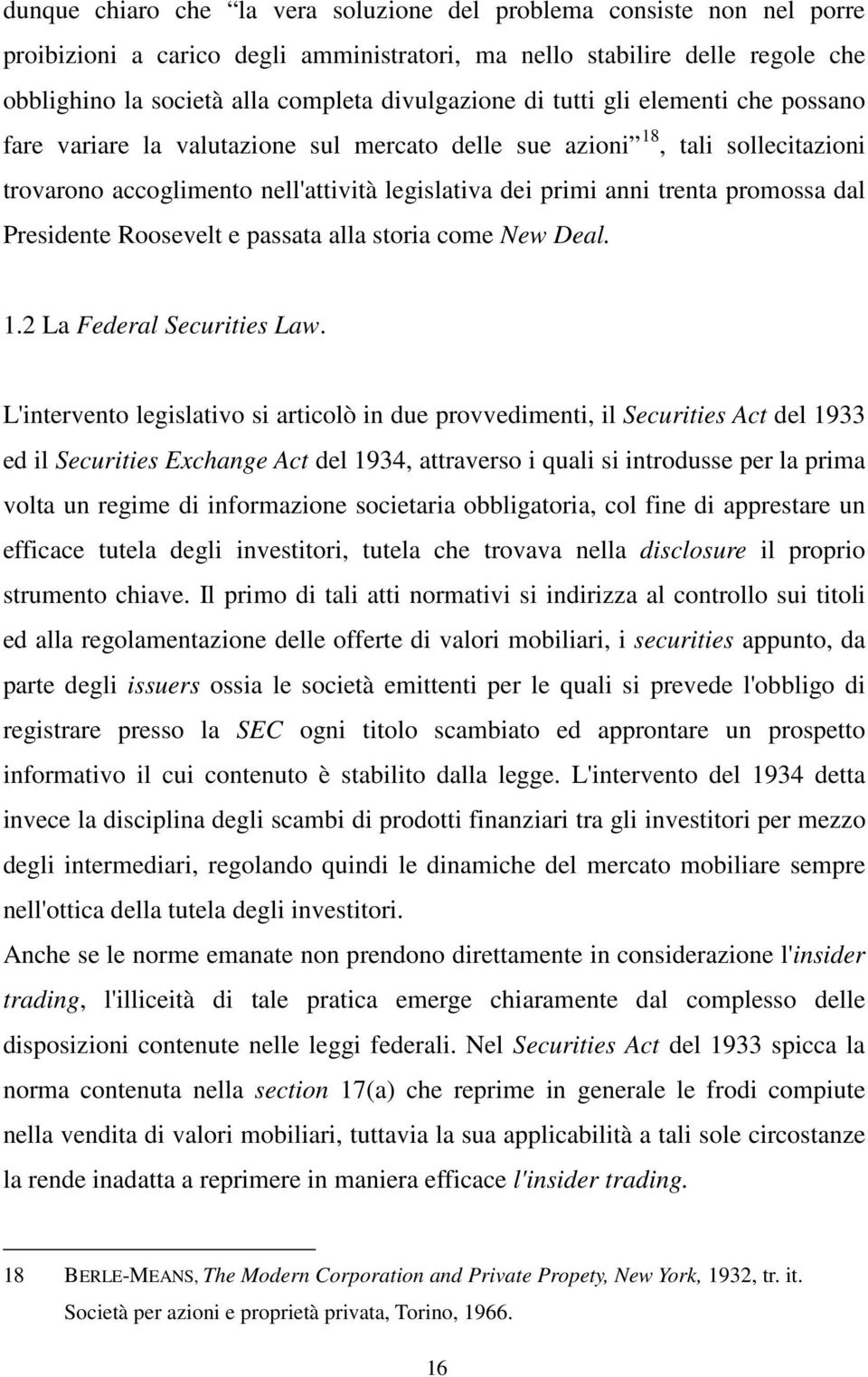 Presidente Roosevelt e passata alla storia come New Deal. 1.2 La Federal Securities Law.