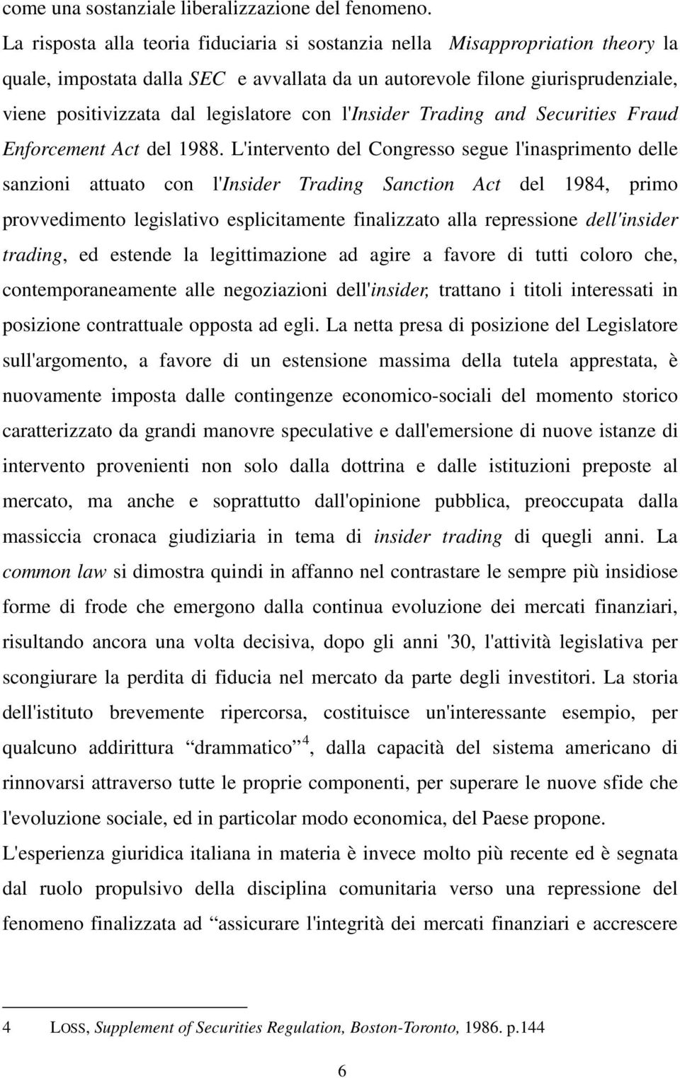 con l'insider Trading and Securities Fraud Enforcement Act del 1988.