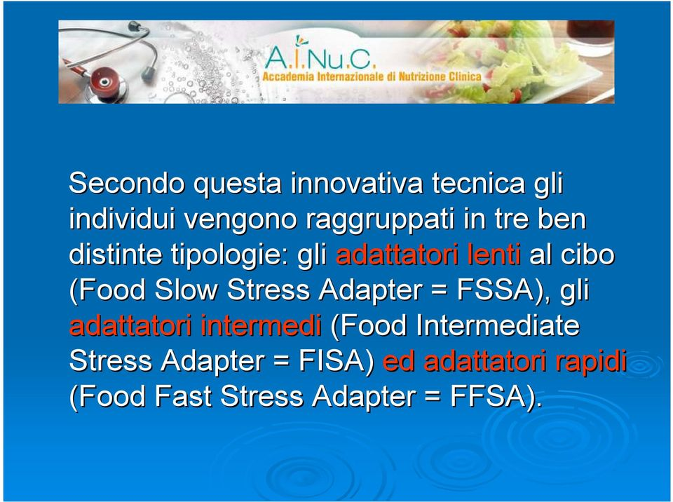 Stress Adapter = FSSA), gli adattatori intermedi (Food Intermediate