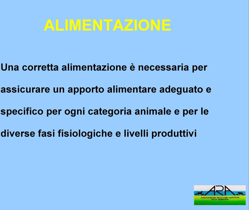 adeguato e specifico per ogni categoria animale