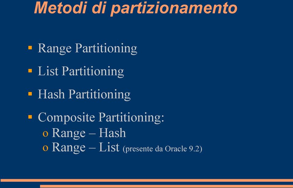 Partitioning Composite Partitioning: o
