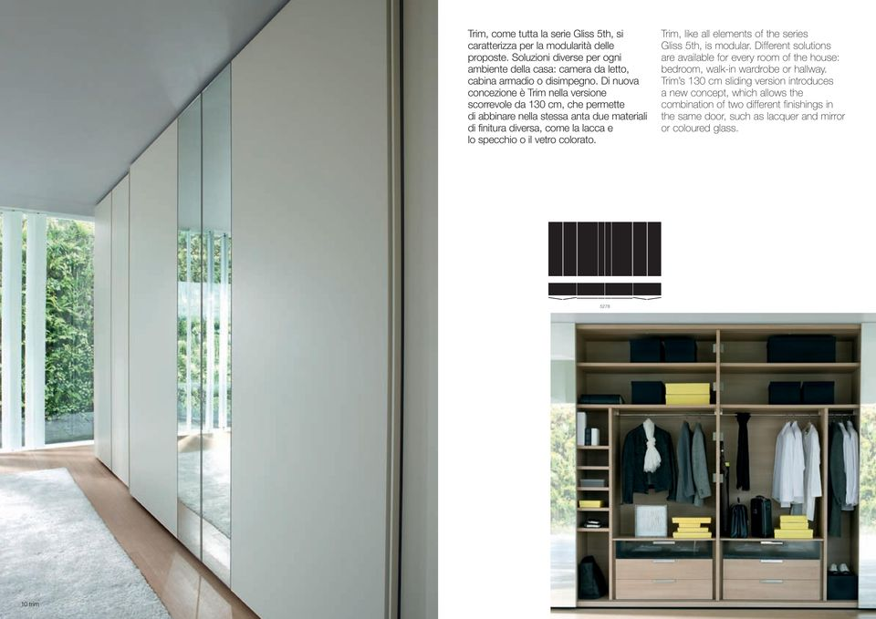 colorato. Trim, like all elements of the series Gliss 5th, is modular. Different solutions are available for every room of the house: bedroom, walk-in wardrobe or hallway.