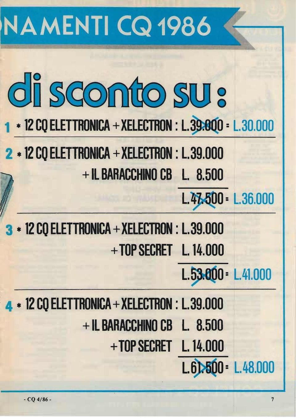 500 3 * 12 CO ELETTRONCA +XELECTRON : L.39.000 + TOP SECRET l. 14.000 L. O: L. 36.