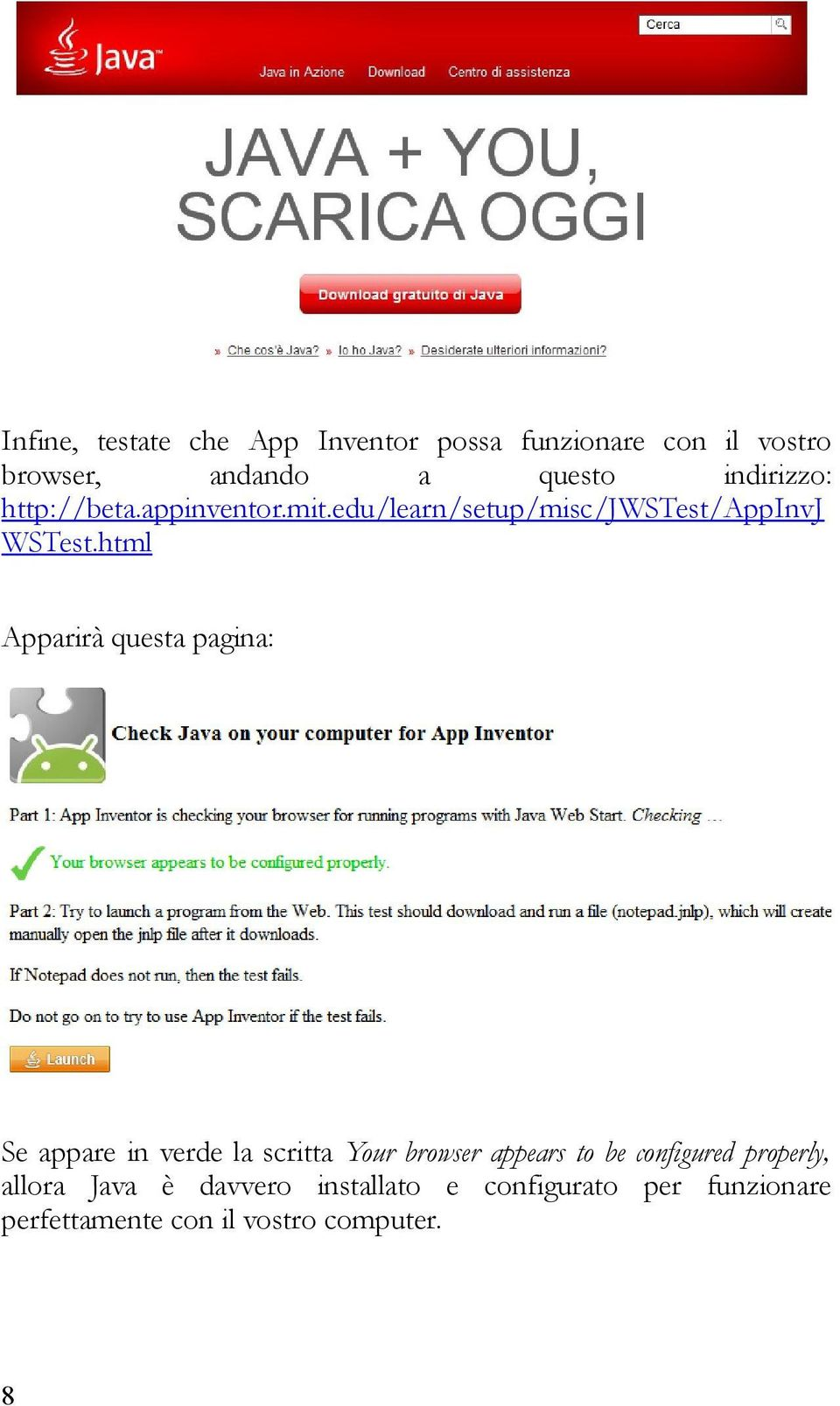 html Apparirà questa pagina: Se appare in verde la scritta Your browser appears to be