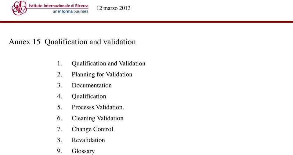 Planning for Validation 3. Documentation 4.
