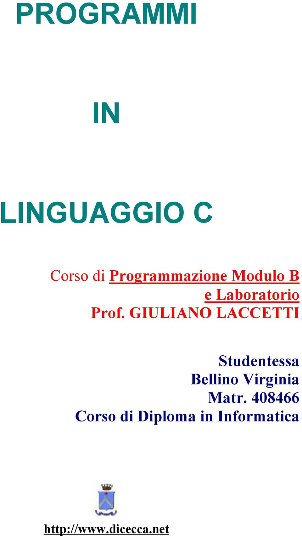 GIULIANO LACCETTI Studentessa Bellino Virginia