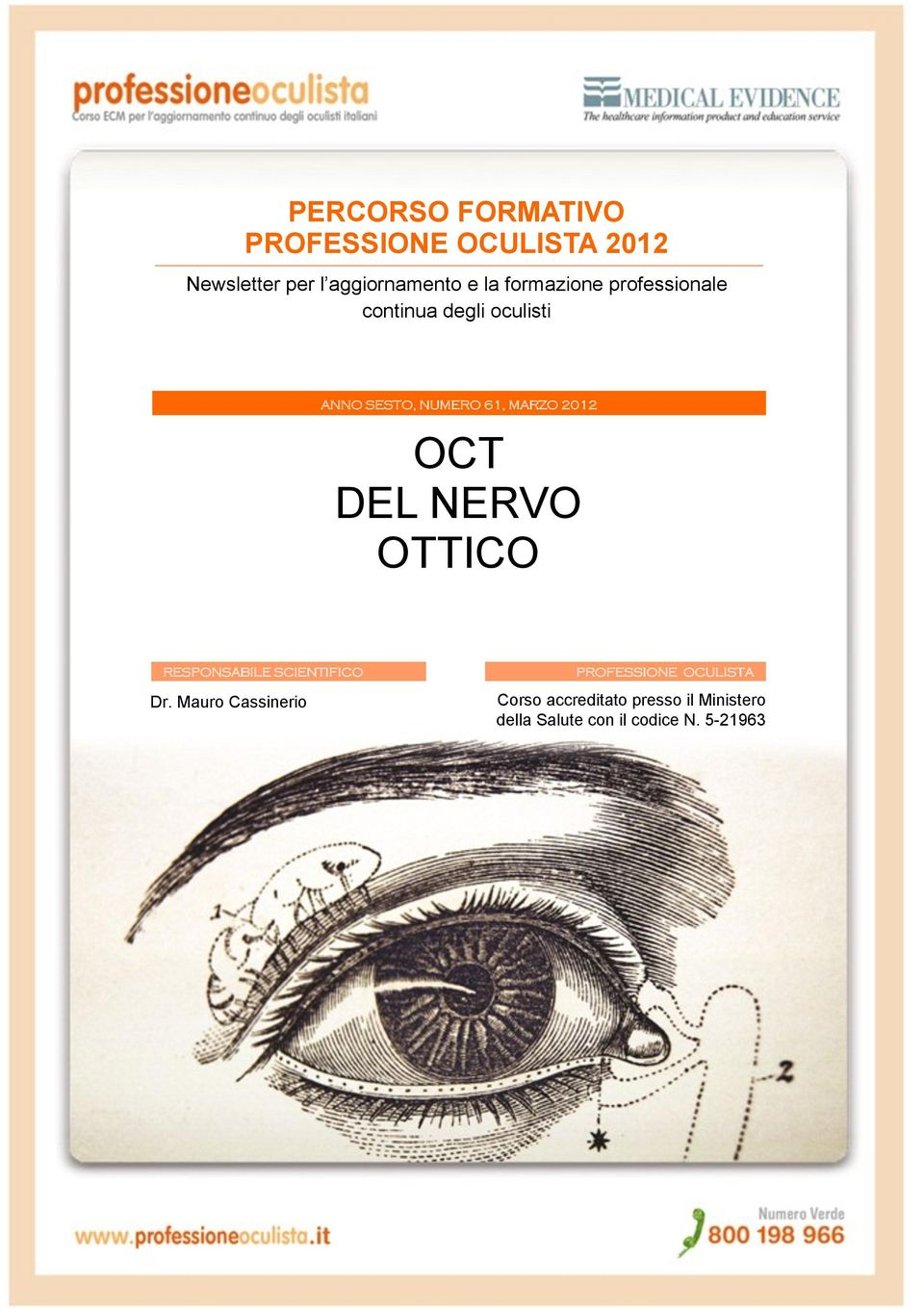 OCT DEL NERVO OTTICO RESPONSABILE SCIENTIFICO Dr.