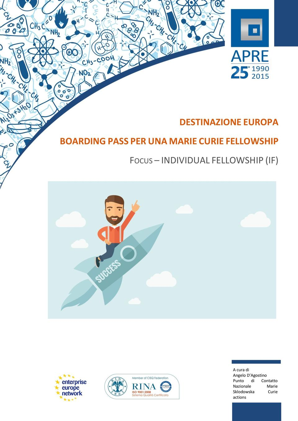 FELLOWSHIP (IF) A cura di Angelo D Agostino