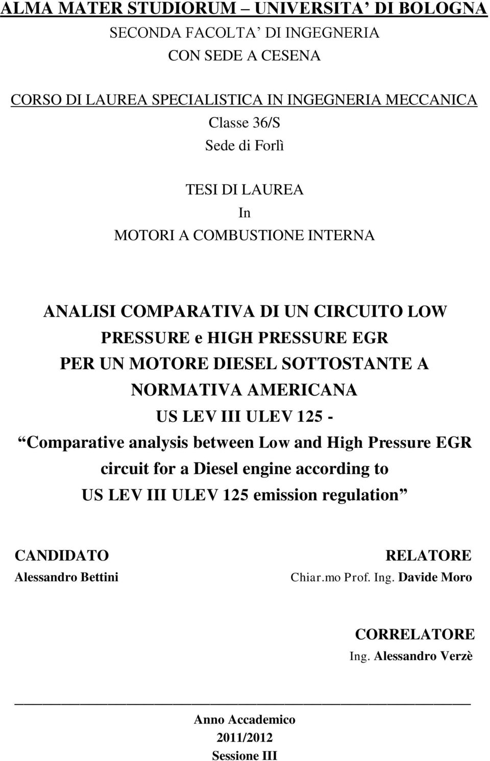 SOTTOSTANTE A NORMATIVA AMERICANA US LEV III ULEV 125 - Comparative analysis between Low and High Pressure EGR circuit for a Diesel engine according to US LEV