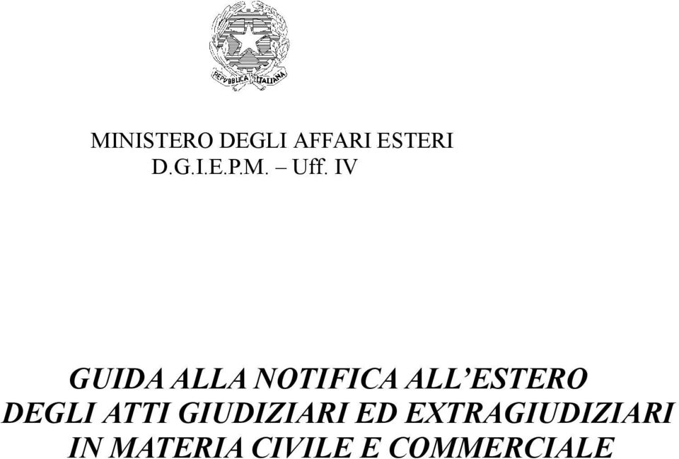 IV GUIDA ALLA NOTIFICA ALL ESTERO