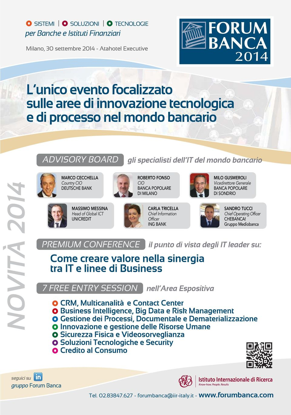 CIO BANCA POPOLARE DI MILANO CARLA TRICELLA Chief Information Officer ING BANK Come creare valore nella sinergia tra IT e linee di Business 7 Free entry SeSSion MILO GUSMEROLI Vicedirettore Generale