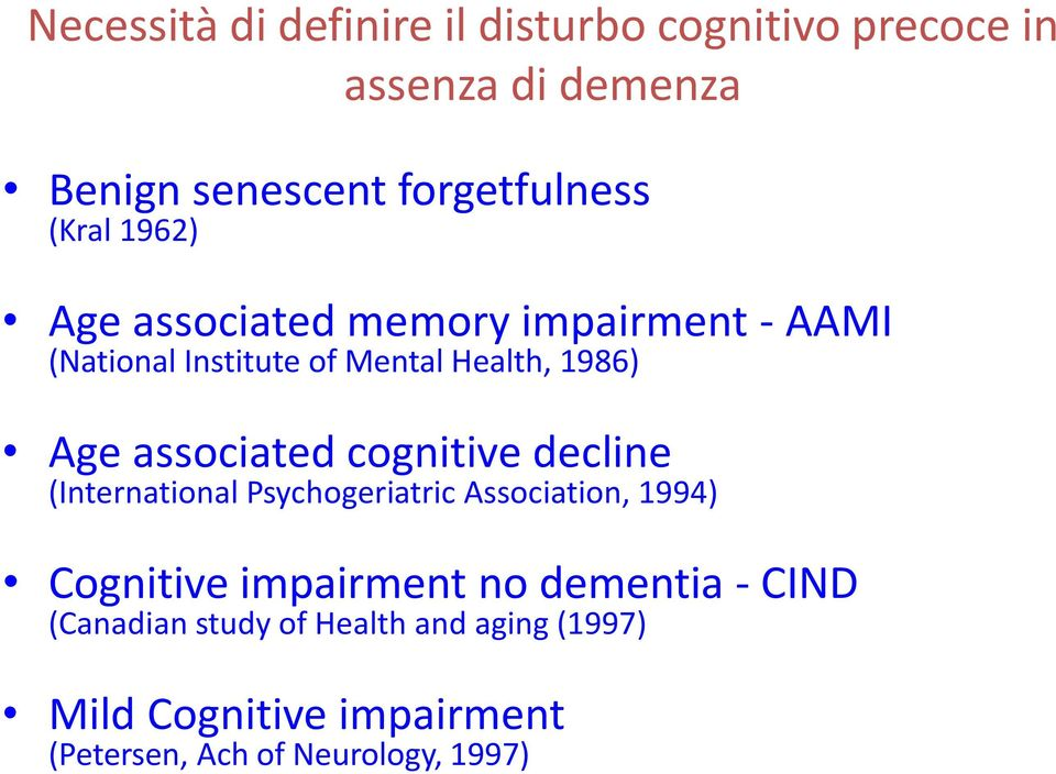 associated cognitive decline (International Psychogeriatric Association, 1994) Cognitive impairment no