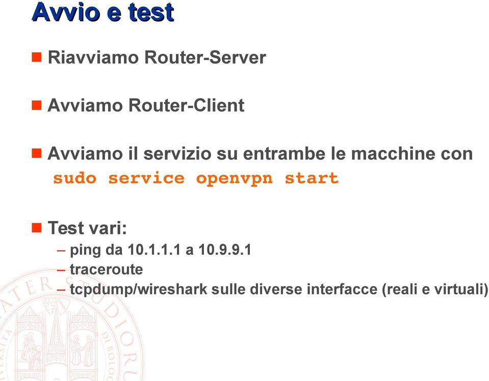 openvpn start Test vari: ping da 10.1.1.1 a 10.9.