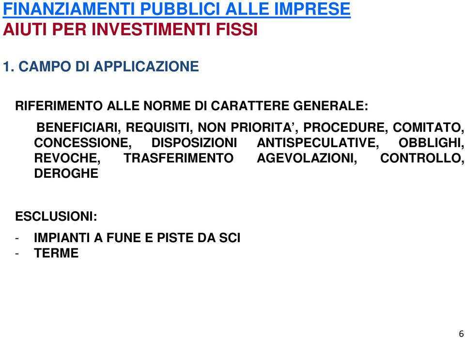 REQUISITI, NON PRIORITA, PROCEDURE, COMITATO, CONCESSIONE, DISPOSIZIONI