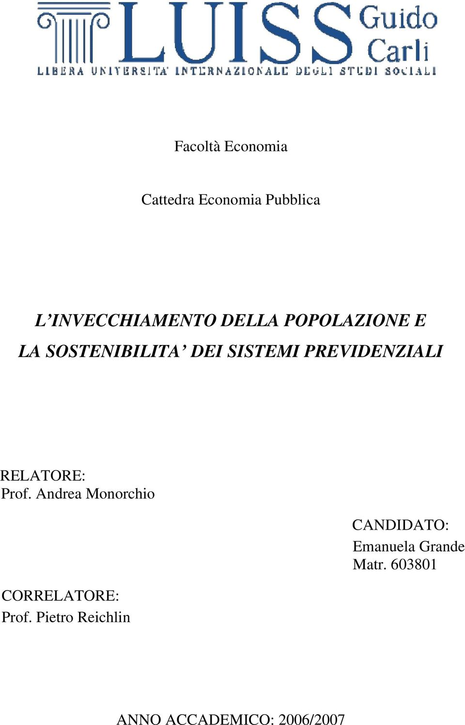 RELATORE: Prof. Andrea Monorchio CORRELATORE: Prof.