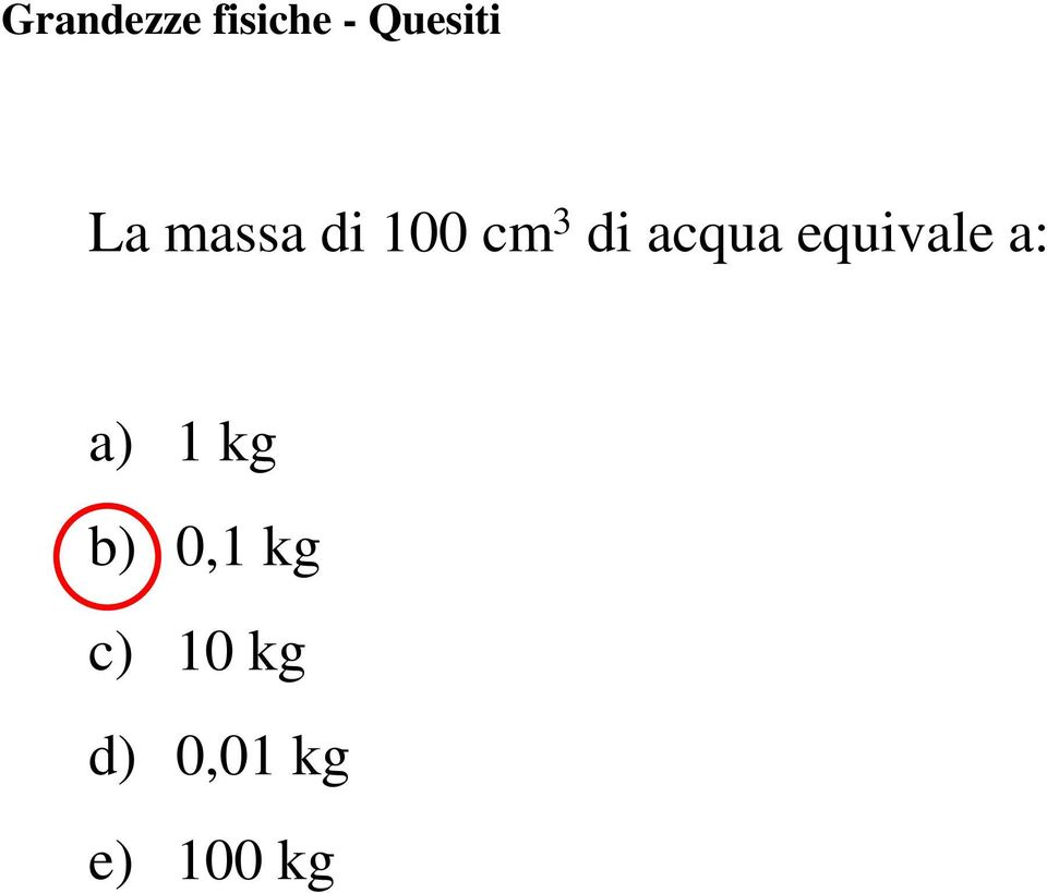 equivale a: a) 1 kg b) 0,1 kg