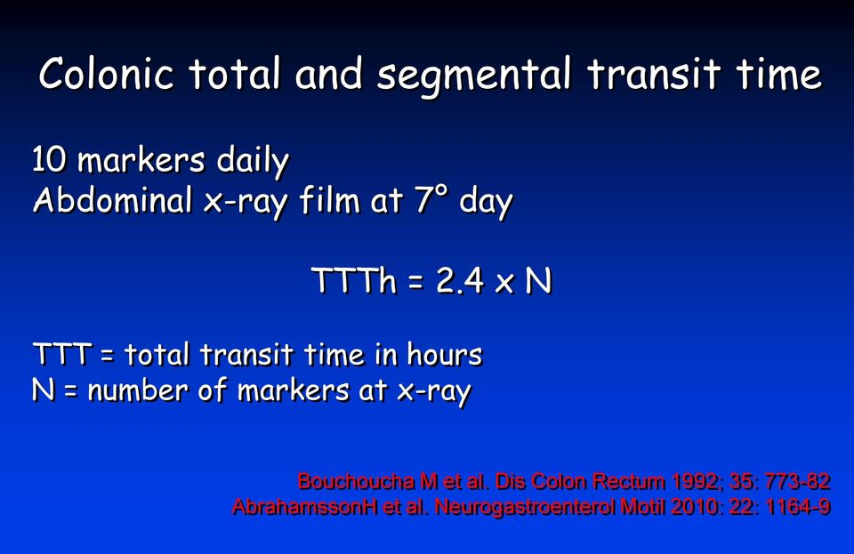 4 x N TTT = total transit time in hours N = number of markers at x-ray