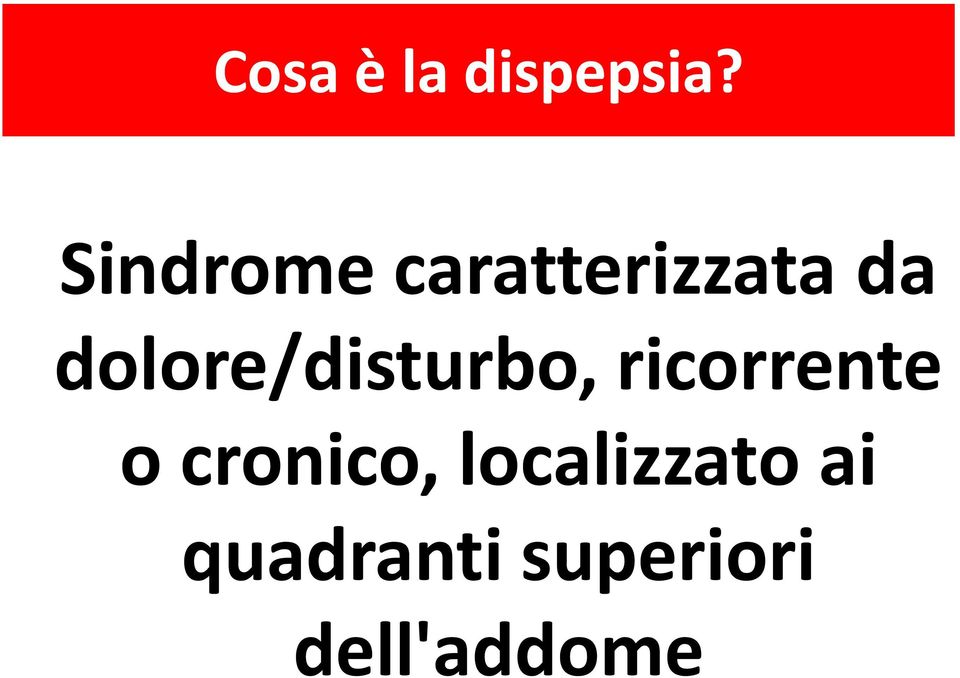 dolore/disturbo, ricorrente o