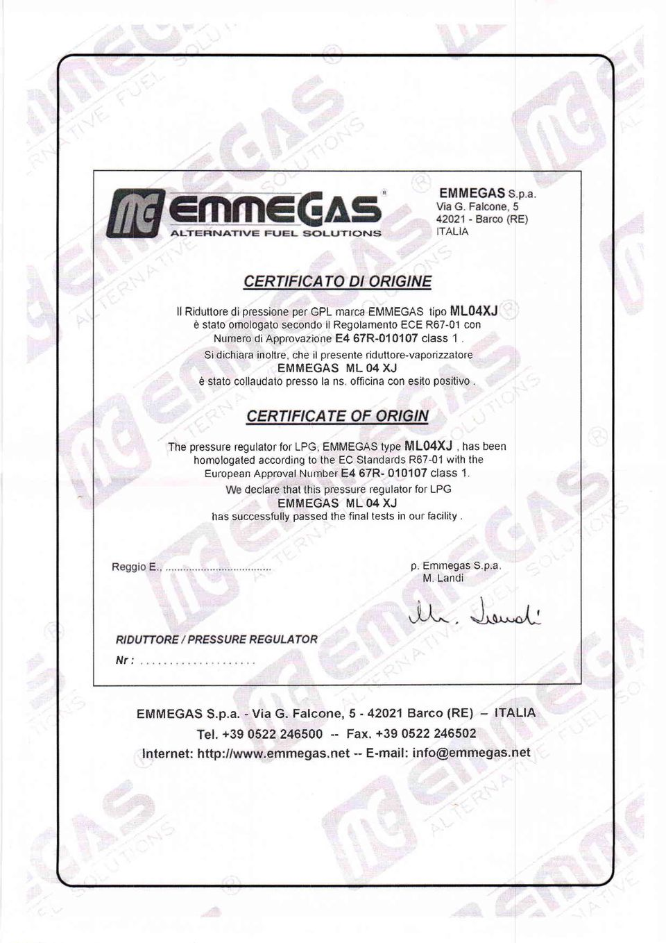 "The pressure regutalor for LPG, EMMEGAS type MLOAXJ, hss been homologated according to the EC Sfanderds R67-01 with the European ApprovalNurnben 4 67R- 010107 e[as$ 1"" d clare thct this pre$sufìb"