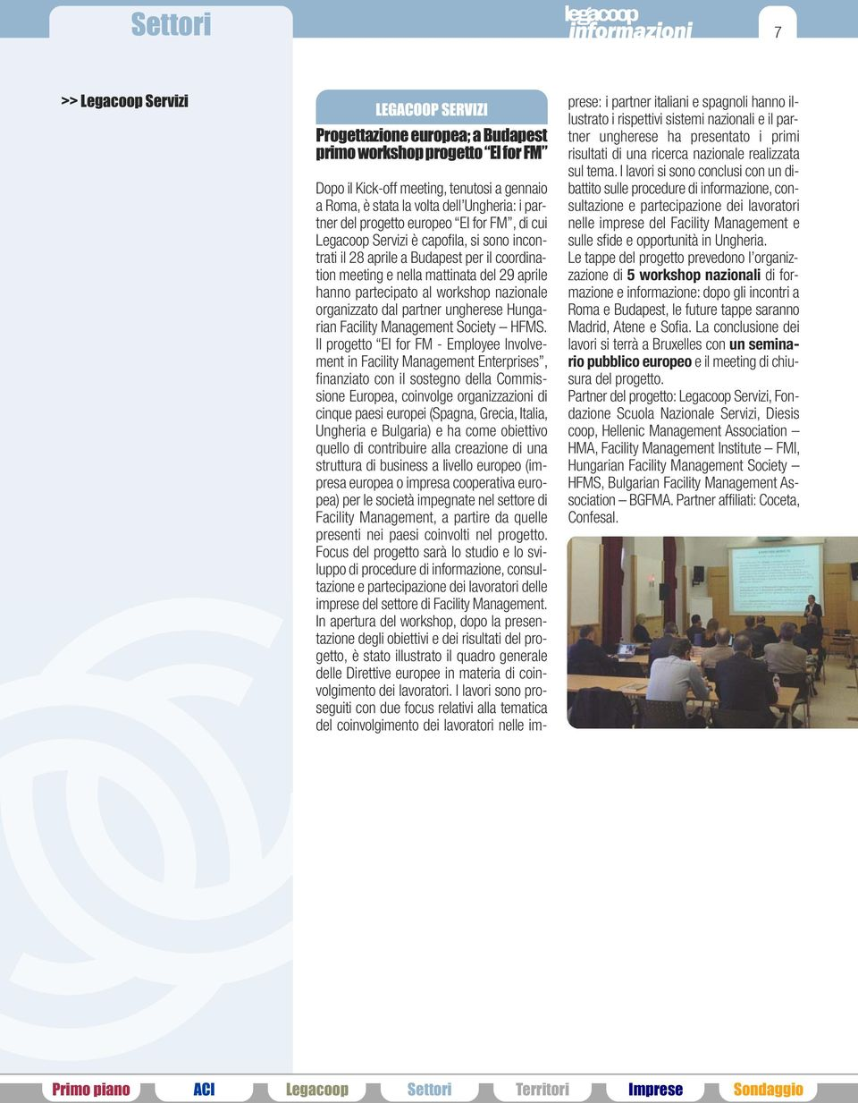 al workshop nazionale organizzato dal partner ungherese Hungarian Facility Management Society HFMS.