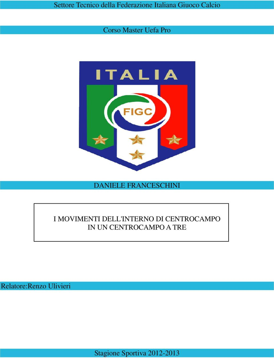 MOVIMENTI DELL'INTERNO DI CENTROCAMPO IN UN