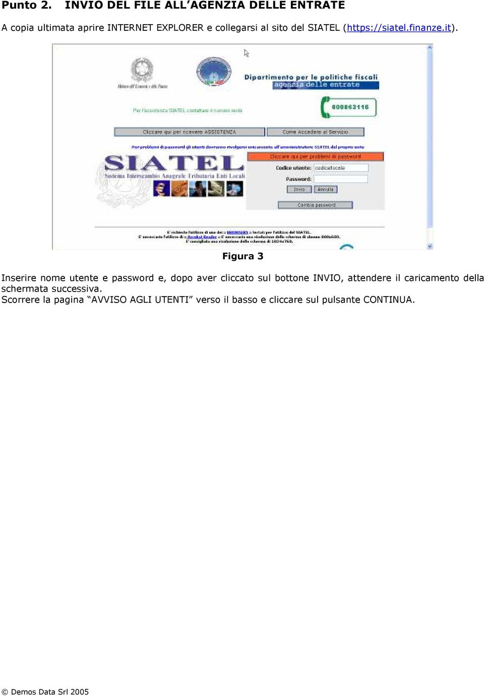 collegarsi al sito del SIATEL (https://siatel.finanze.it).