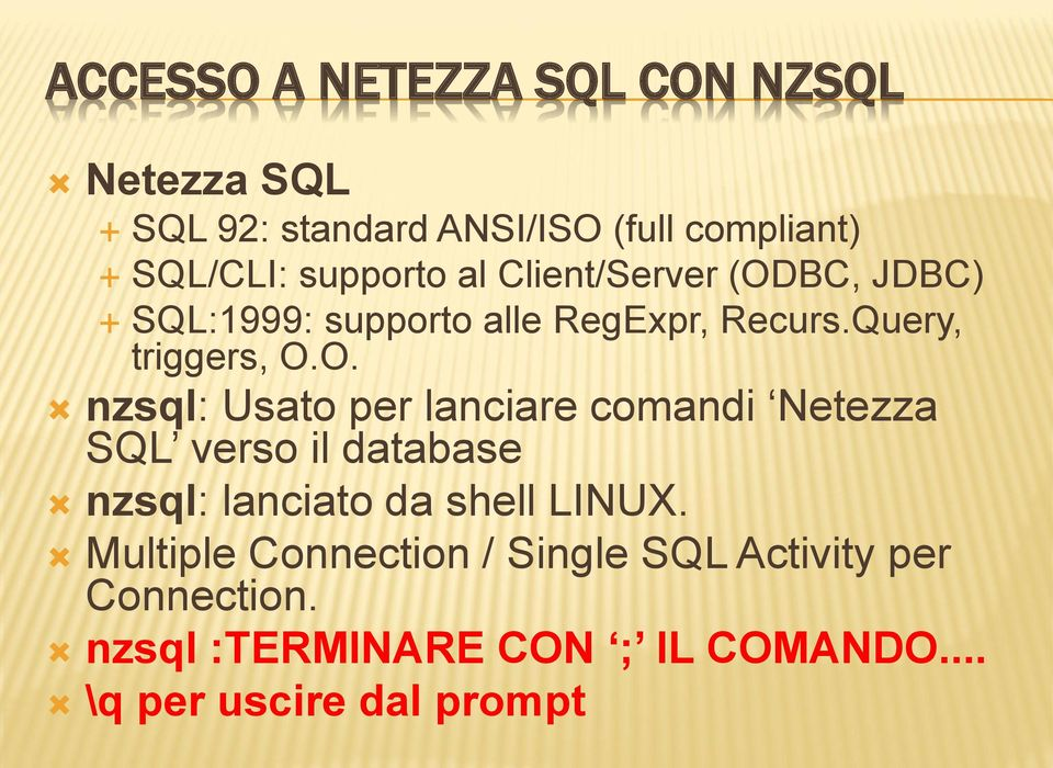 BC, JDBC) SQL:1999: supporto alle RegExpr, Recurs.Query, triggers, O.
