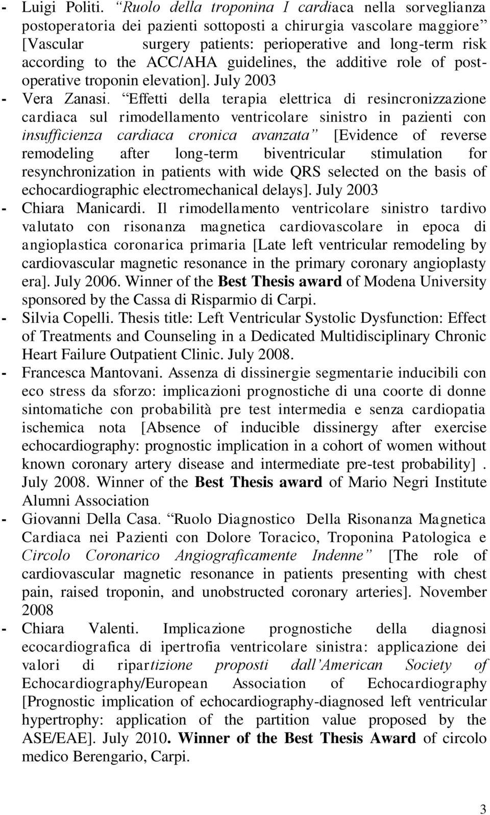 ACC/AHA guidelines, the additive role of postoperative troponin elevation]. July 2003 - Vera Zanasi.
