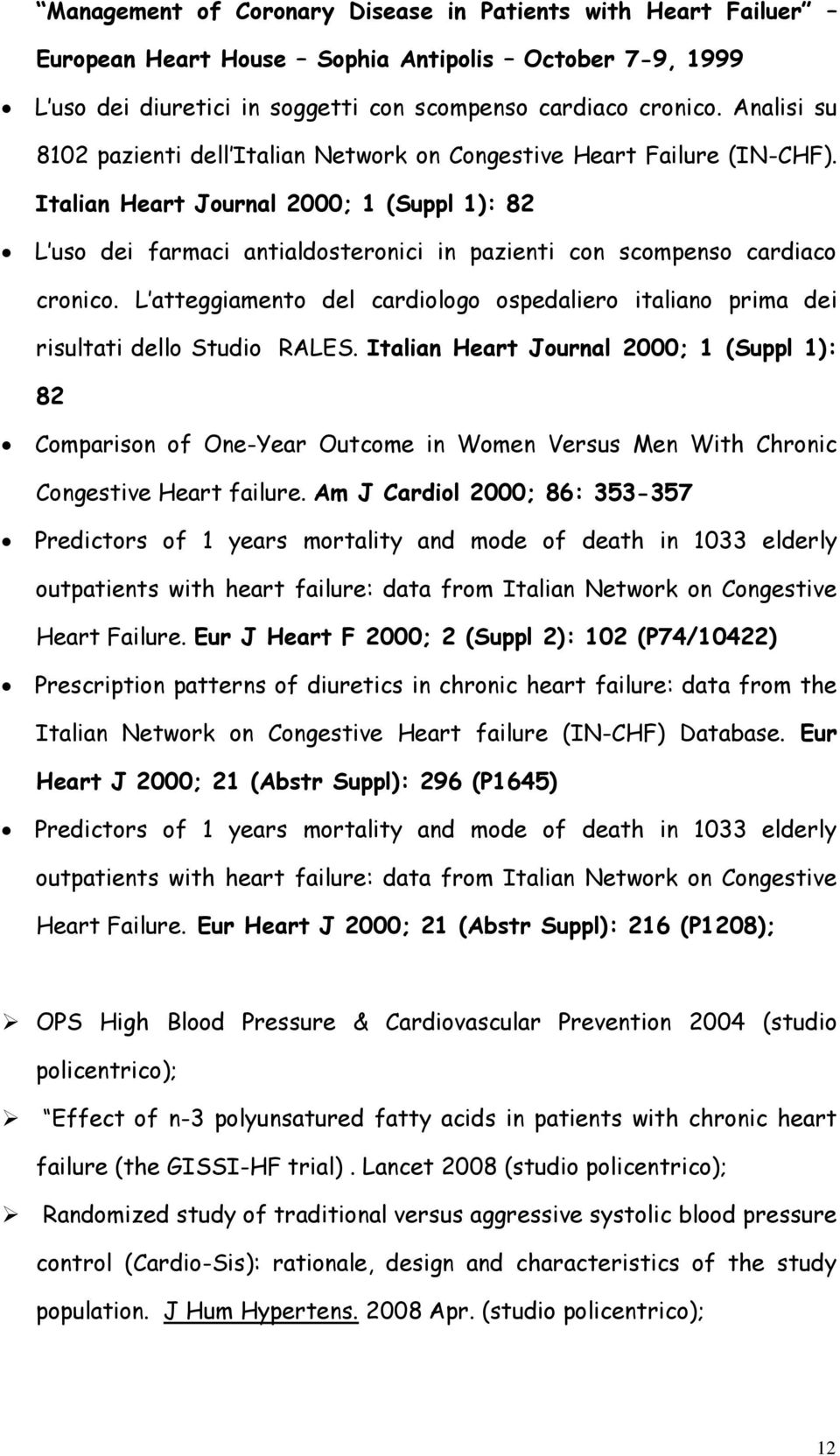 Italian Heart Journal 2000; 1 (Suppl 1): 82 L uso dei farmaci antialdosteronici in pazienti con scompenso cardiaco cronico.