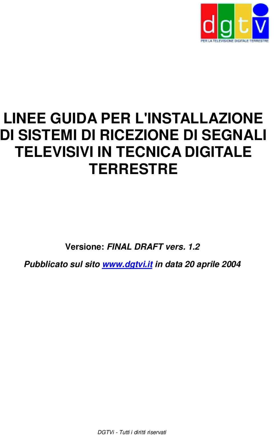 DIGITALE TERRESTRE Versione: FINAL DRAFT vers. 1.
