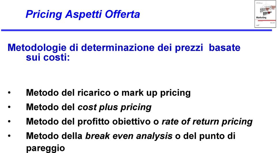 del cost plus pricing Metodo del profitto obiettivo o rate of