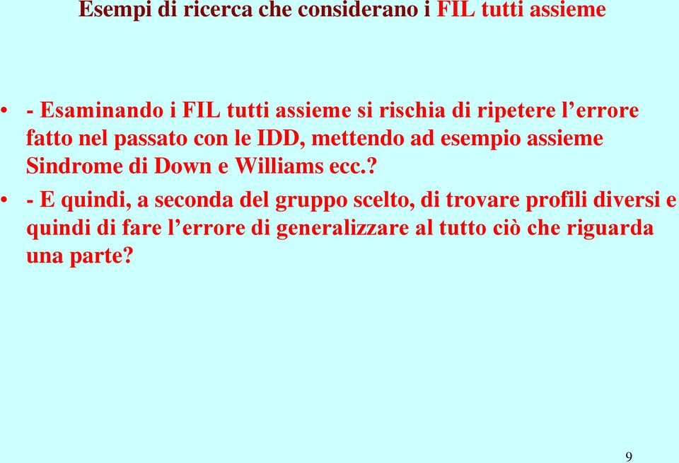 Sindrome di Down e Williams ecc.