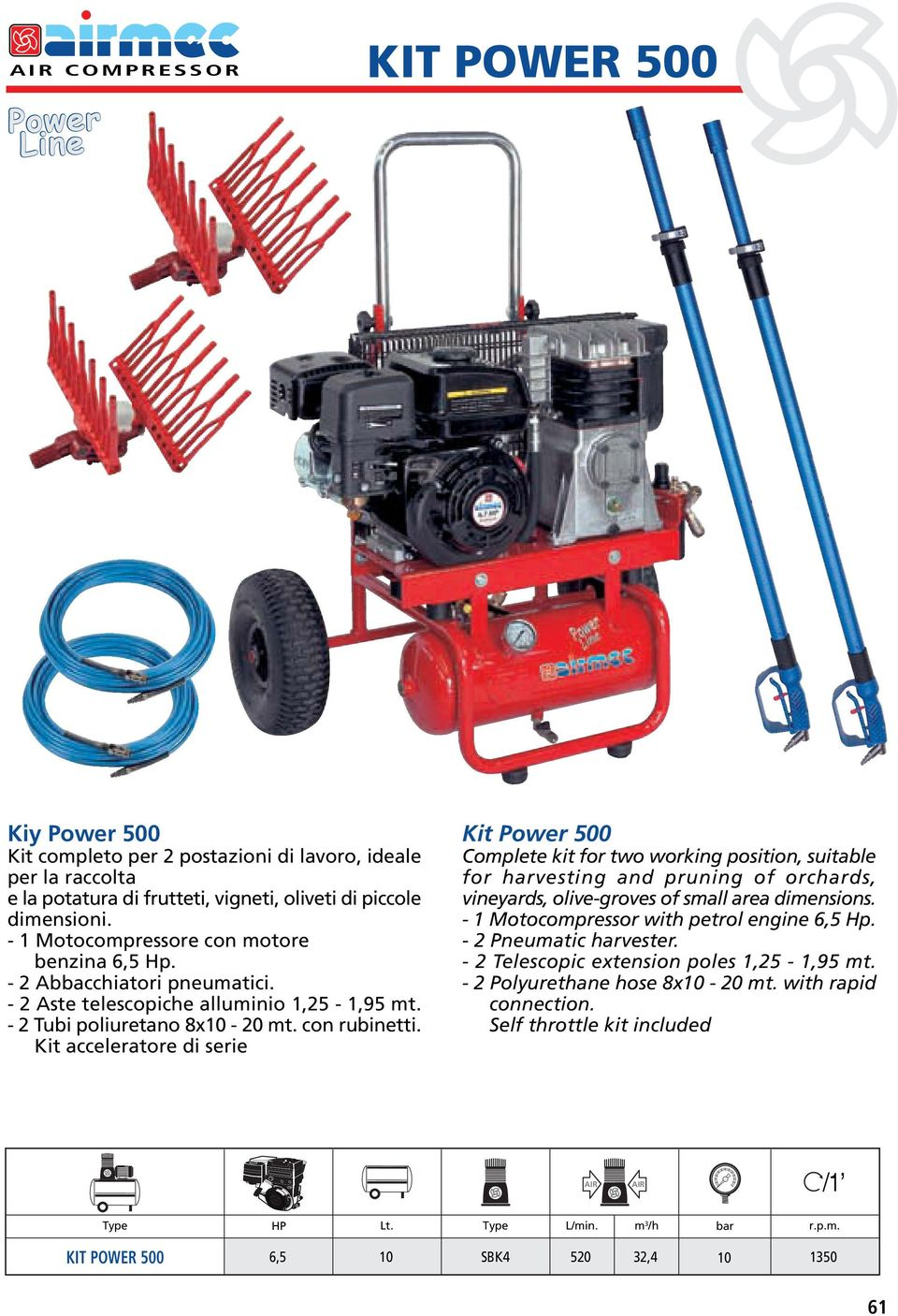Kit acceleratore di serie Kit Power 500 Complete kit for two working position, suitable for harvesting and pruning of orchards, vineyards, olive-groves of small area dimensions.