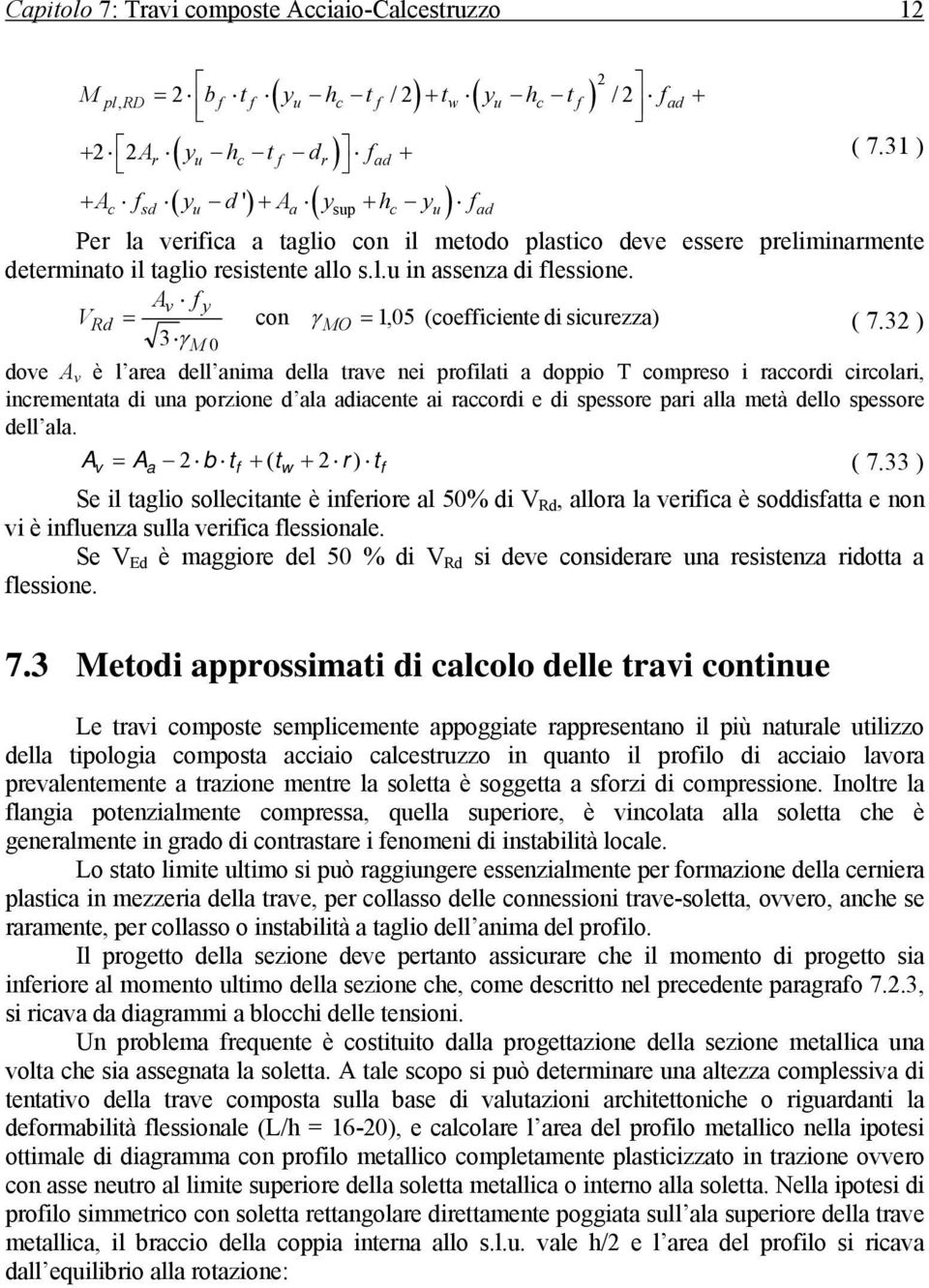 Av f y VRd = con γ MO = 1,05 (coefficiente di sicurezza) ( 7.
