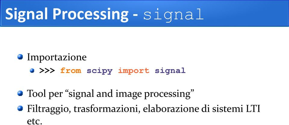 signal and image processing Filtraggio,